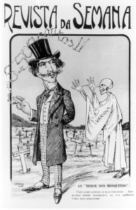 """Charge publicada na Revista da Semana, em 1904, alusiva à campanha sanitária contra a febre amarela e a epidemia de varíola: """"Ao Heroe dos Mosquitos"""""""