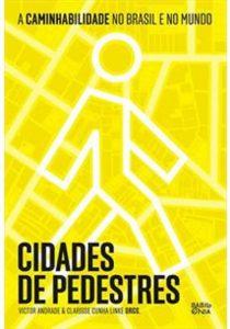 """Capa do livro """"Cidades de Pedestres, organizado por Victor Andrade e Clarisse Linke. Reprodução"""