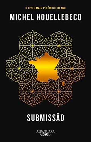 """Capa do livro """"Submissão"""", de Michel Houellebecq. Foto Reprodução"""