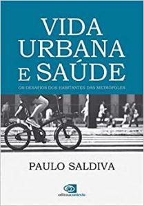 O livro de Paulo Saldiva: reflexões sobre a vida nas grandes cidades. Reprodução