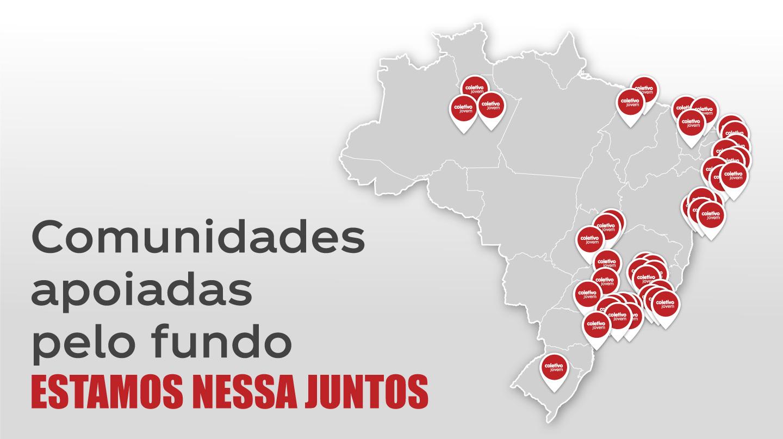 Mapa de onde estão as comunidades atendidas pelo fundo 'Estamos nessa juntos'